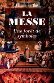La messe, une forêt de symboles - Couverture - Format classique