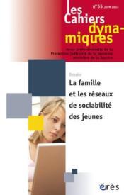 Les cahiers dynamiques N.55 ; la famille et les réseaux de sociabilité des jeunes - Couverture - Format classique