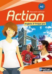 Action : anglais 3e prepa-pro livre de l'eleve - Couverture - Format classique
