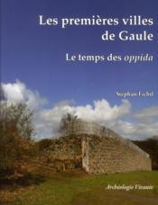 Les premières villes de Gaule ; le temps des oppida - Couverture - Format classique