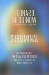 Subliminal - The Revolution Of The New Unconscious - Couverture - Format classique