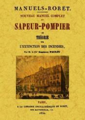 Nouveau manuel complet du sapeur-pompier ; ou théorie sur l'extinction des incendies - Couverture - Format classique