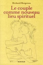 Le couple comme nouveau lieu spirituel - Couverture - Format classique