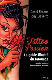 Tattoo passion ; le guide illustré du tatouage - Couverture - Format classique