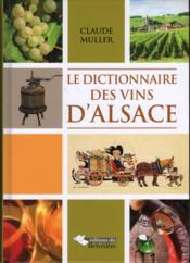 Dictionnaire des vins d'Alsace - Couverture - Format classique