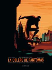 La colère de Fantômas T.1 ; les bois de justice - Couverture - Format classique