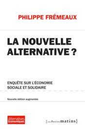 La nouvelle alternative ? enquête sur l'économie sociale et solidaire - Couverture - Format classique