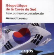 Géopolitique de la Corée du Sud ; orgueil et stratégie - Couverture - Format classique