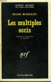 Les Multiples Occis. Collection : Serie Noire N° 1363 - Couverture - Format classique