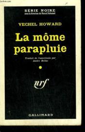 La Mome Parapluie. ( Murder With Love ). Collection : Serie Noire N° 555 - Couverture - Format classique