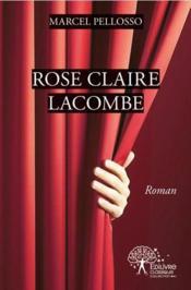 Rose Claire Lacombe - Couverture - Format classique