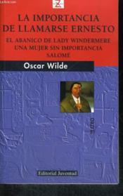 La Importancia De Llamarse Ernesto, El Abanico De Lady Windermere, Una Mujer Sin Importancia, Salome - Couverture - Format classique