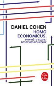 Homo economicus, prophète (égaré) des temps nouveaux - Couverture - Format classique