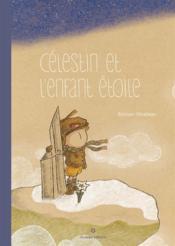 Célestin et l'enfant étoile - Couverture - Format classique