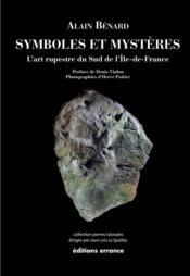 Symboles et mystères : l'art rupestre du sud de l'Ile de France - Couverture - Format classique