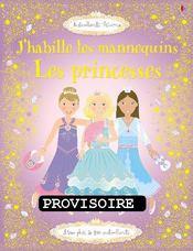 J'Habille Mes Amies ; Princesses - Intérieur - Format classique