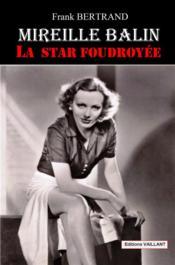 Mireille Balin ; la star foudroyée - Couverture - Format classique