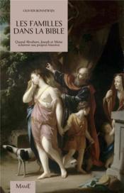 La famille dans la bible ; quand Abraham, Joseph et Moïse éclairent nos propres histoires - Couverture - Format classique