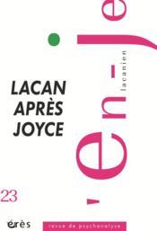 EN-JE LACANIEN N.23 ; Lacan après Joyce - Couverture - Format classique