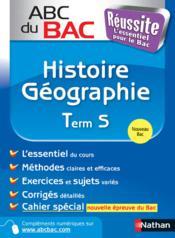 Abc Du Bac Reussite ; Histoire-Géographie ; Terminale S - Couverture - Format classique