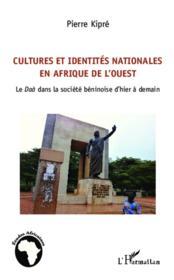 Cultures et identités nationales en Afrique de l'ouest ; le Daà dans la société béninoise d'hier à demain - Couverture - Format classique