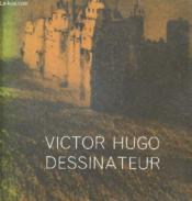 Victor Hugo Dessinateur - Couverture - Format classique