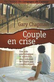 Couple en crise ; une aide psychologique et spirituelle pour redonner de l'espoir aux couples séparés - Couverture - Format classique