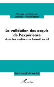 La validation des acquis de l'expérience dans les métiers du travail social - Intérieur - Format classique