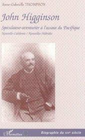 John Higginson, Speculateur-Aventurier A L'Assaut Du Pacifique ; Nouvelle-Caledonie Nouvelles-Hebrides - Intérieur - Format classique