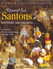 Quand les santons entrent au musee - Couverture - Format classique