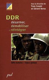 Ddr : désarmer, démoboliser et réintégrer ; défis humains, enjeux globaux - Intérieur - Format classique