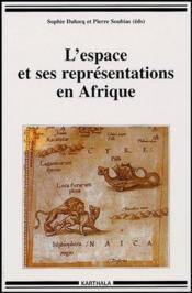Espace et ses representations en afrique. approches pluridisciplinaires - Couverture - Format classique