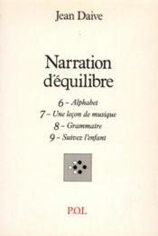 Narration d'équilibre t.6-7-8-9 ; alphabet, une leçon de musique, grammaire, suivez l'enfant - Couverture - Format classique