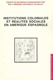 Institutions coloniales et realites sociales en amerique espagnole - Couverture - Format classique