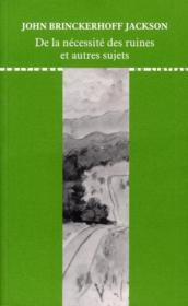 De la nécessité des ruines et autres sujets - Couverture - Format classique