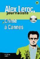 Alex Leroc, journaliste ; crime à Cannes ; niveau 2 - Couverture - Format classique