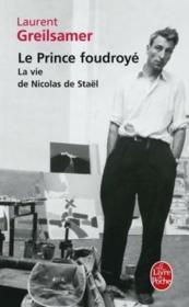 Le prince foudroyé ; la vie de Nicolas de Staël - Couverture - Format classique