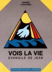Vois la vie ; évangile de Jean (2e édition) - Couverture - Format classique