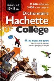 Dictionnaire Hachette collège ; 10/15 ans (édition 2011) - Couverture - Format classique