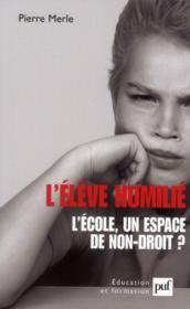L'élève humilié ; l'école, un espace de non-droit ? (2e édition) - Couverture - Format classique