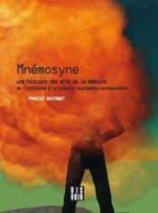 Mnémosyne ; une histoire des arts de la mémoire de l'Antiquité à la création multimédia contemporaine - Couverture - Format classique