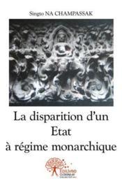 La Disparition D'Un Etat A Regime Monarchique - Couverture - Format classique