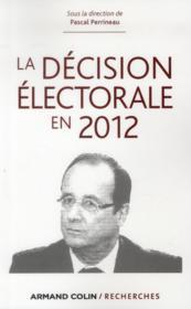 La décision électorale en 2012 - Couverture - Format classique