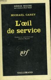 L'Oeil De Service. Collection : Serie Noire N° 922 - Couverture - Format classique
