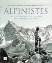 Alpinistes ; récits de bravoure et de conquête, des pionniers à nos jours - Couverture - Format classique