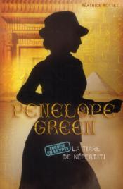 Penelope Green T.4 ; la tiare de Néfertiti - Couverture - Format classique