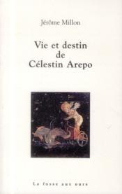 Vie et destin de Célestin Arepo - Couverture - Format classique