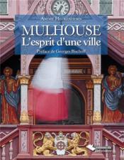 Mulhouse ; l'esprit d'une ville - Couverture - Format classique