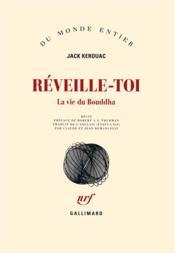 Réveille-toi ; la vie du Bouddha - Couverture - Format classique