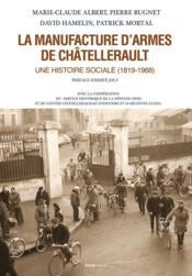 La manufacture d'armes de châtellerault ; une histoire sociale (1819-1968) - Couverture - Format classique